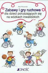 Zabawy i gry ruchowe dla dzieci poruszających się na wózkach inwalidzkich