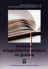Kustosze księgozbiorów polskich za granicą
