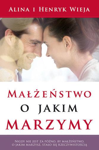 Małżeństwo, o jakim marzymy