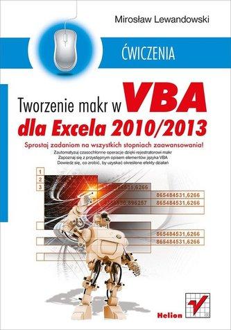 Tworzenie makr w VBA dla Excela 2010/2013 Ćwiczenia