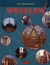 Wrocław Przewodnik dla dużych i małych