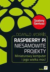 Raspberry Pi Niesamowite projekty Szalony Geniusz