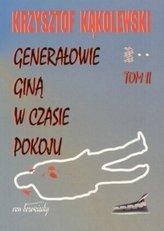 Generałowie giną w czasie pokoju Tom 2