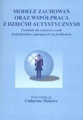 Modele zachowań oraz współpraca z dziećmi autystycznymi