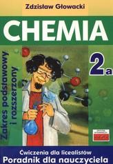 Chemia 2A Ćwiczenia dla licealistów Poradnik dla nauczyciela Zakres podstawowy i rozszerzony