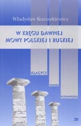 W kręgu dawnej mowy polskiej i ruskiej