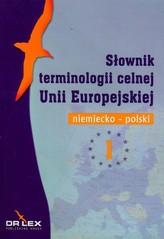 Niemiecko-polski słownik terminologii celnej Unii Europejskiej