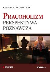 Pracoholizm Perspektywa poznawcza