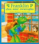 Franklin chce mieć zwierzątko