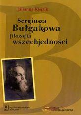 Sergiusza Bułgakowa filozofia wszechjedności Tom 1