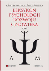 Leksykon psychologii rozwoju człowieka Tom 1