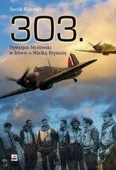 303. Dywizjon Myśliwski w bitwie o Wielką Brytanię