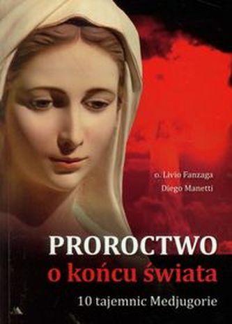 Proroctwo o końcu świata 10 Tajemnic Medjugorie
