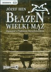 Błazen wielki mąż Opowieść o Tadeuszu Boyu-Żeleńskim
