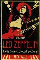 Led Zeppelin Kiedy giganci chodzili po Ziemi