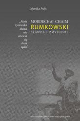 Mordechaj Chaim Rumkowski Prawda i Zmyślenie