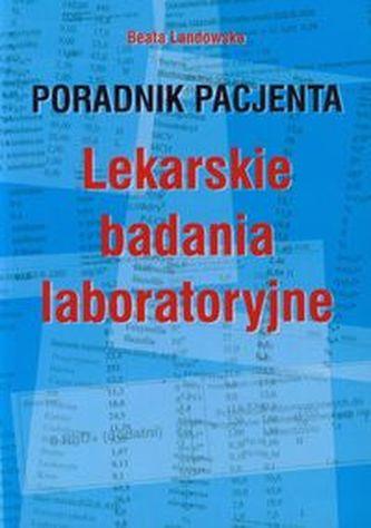 Poradnik pacjenta Lekarskie badania laboratoryjne