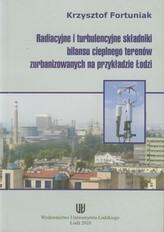 Radiacyjne i turbulencyjne składniki bilansu cieplnego terenów zurbanizowanych na przykładzie Łodzi