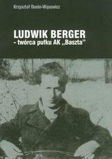 Ludwik Berger twórca pułku AK'Baszta'