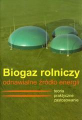 Biogaz rolniczy odnawialne źródło energii
