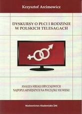 Dyskursy o płci i rodzinie w poskich telesagach