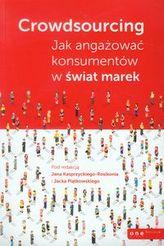 Crowdsourcing Jak angażować konsumentów w świat marek