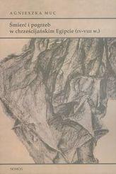 Śmierć i pogrzeb w chrześcijańskim Egipcie (IV-VIII w.)