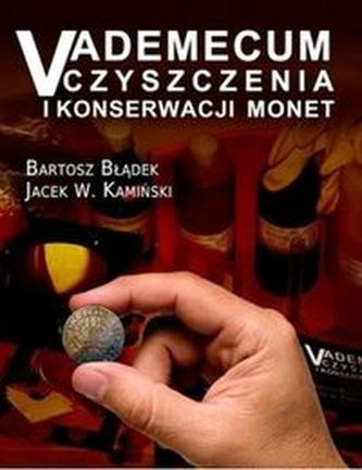 Vademecum czyszczenia i konserwacji monet