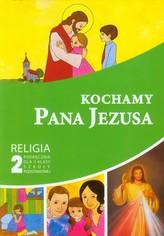 Kochamy Pana Jezusa 2 Religia Podręcznik