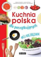 Kuchnia polska dla początkujących Mój niezbędnik