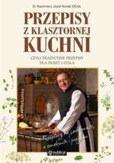 Przepisy z klasztornej kuchni, czyli tradycyjne przepisy dla duszy i ciała
