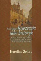 Józef Ignacy Kraszewski jako historyk