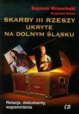 Skarby III Rzeszy ukryte na Dolnym Śląsku