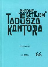 Błędne Betlejem Tadeusza Kantora