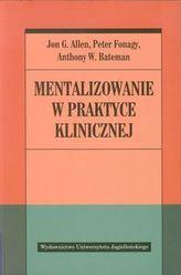 Mentalizowanie w praktyce klinicznej