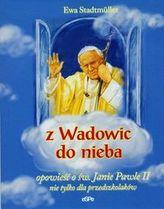 Z Wadowic do nieba
