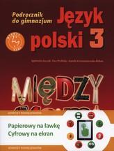 Między nami 3 Język polski Podręcznik + multipodręcznik