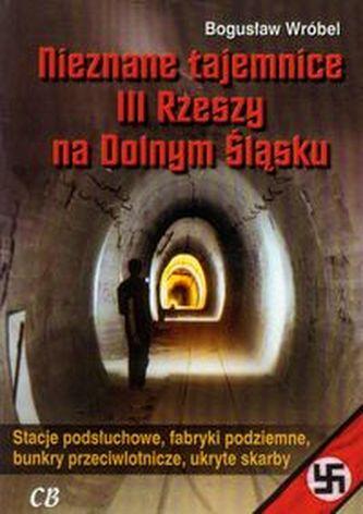 Nieznane tajemnice III Rzeszy na Dolnym Śląsku