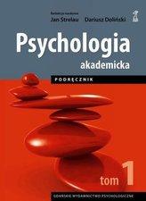 Psychologia akademicka Podręcznik Tom 1