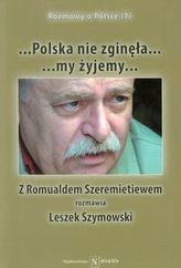 Polska nie zginęła... my żyjemy...