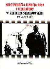 Mitotwórcza funkcja kina i literatury w kulturze stalinowskiej lat 30. XX wieku