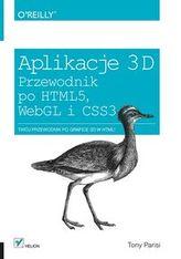 Aplikacje 3D. Przewodnik po HTML5, WebGL i CSS3