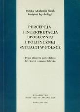 Percepcja i interpretacja społecznej i politycznej sytuacji w Polsce