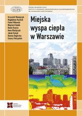 Miejska wyspa ciepła w Warszawie - uwarunkowania klimatyczne i urbanistyczne