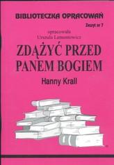Biblioteczka Opracowań Zdążyć przed Panem Bogiem Hanny Krall