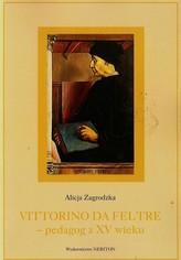 Vittorino da Feltre pedagog z XV wieku