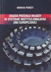 Zasada podziału władzy w systemie instytucjonalnym Unii Europejskiej