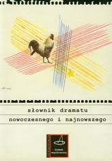 Słownik dramatu nowoczesnego i najnowszego