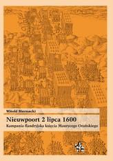 Nieuwpoort 2 lipca 1600. Kampania flandryjska księcia Maurycego Orańskiego