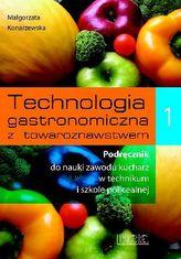 Technologia gastronomiczna z towaroznawstwem. Część 1. Podręcznik do nauki zawodu kucharz